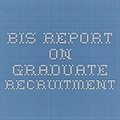 Understanding Employers' Graduate Recruitment and Selection Practices: Main report https://www.gov.uk/government/uploads/system/uploads/attachment_data/file/474251/BIS-15-464-employer-graduate-recruitment.pdf