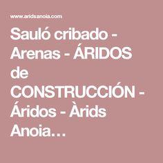 Sauló cribado - Arenas - ÁRIDOS de CONSTRUCCIÓN - Áridos - Àrids Anoia…