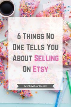 6 Things No One Tells You About Selling on Etsy - 25 Hour Day You've heard it all, but what are you still missing? Get everything you need to finally be a successful Etsy seller. Craft Business, Creative Business, Business Tips, Online Business, Business Writing, Business Money, Business Planning, Diy Art, Etsy Seo