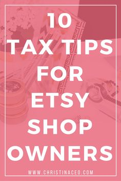 10 Tax Tips for Etsy Shop Owners