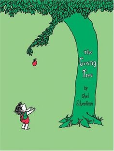 the giving tree. favorite childhood book.