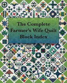 A complete index of all 111 Farmer's Wife Quilt blocks, including links to tutorials.