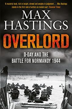 Overlord by Max Hastings http://www.amazon.co.uk/dp/1447288734/ref=cm_sw_r_pi_dp_kfa5wb0YW6TRZ