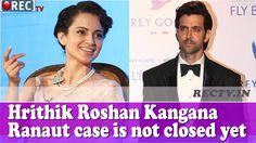 Hrithik Roshan Kangana Ranaut case is not closed yet || Latest bollywood news updates