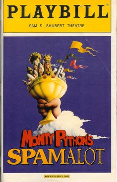Spamalot * Monty Python's musical comedy based on Monty Python and the Holy Grail.