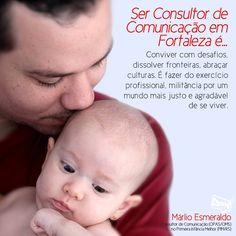 Ser Consultor de Comunicação em Fortaleza é... por Márlio Esmeraldo.