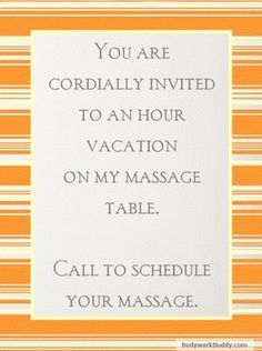 You are cordially invited to an hour vacation on my massage table...  Call to schedule your massage.