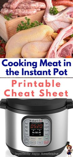 How to cook meat in the Instant Pot - easy printable cheat sheet for your kitchen.Cook beef, chicken turkey, pork, duck, fish and even rabbit with pressure cooking!