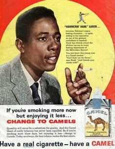 Hank Aaron, joueur de Baseball. Si vous fumez plus aujourd'hui mais appréciez moins... Passez aux Camels.