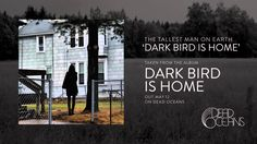 "The Tallest Man On Earth - ""Dark Bird Is Home"" (Official Audio)"