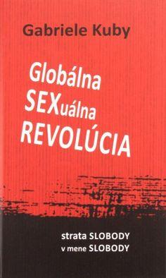 Globálna SEXuálna REVOLÚCIA - Strata slobody v mene slobody | Gabriele Kuby | 12,51€ - obrázok