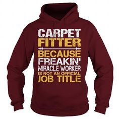 Awesome Tee For Carpet Fitter #tshirt no sew #tshirt display. LOWEST PRICE  => https://www.sunfrog.com/LifeStyle/Awesome-Tee-For-Carpet-Fitter-96194588-Maroon-Hoodie.html?68278