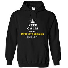 WHITTAKER Handle it - #black tshirt #hoodie and jeans. WANT => https://www.sunfrog.com/Automotive/WHITTAKER-Handle-it-gdwma-Black-Hoodie.html?68278