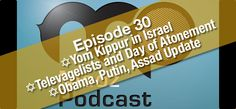 [Podcast] Yom Kippur, Televangelists and Syria Update | Messiah's Mandate