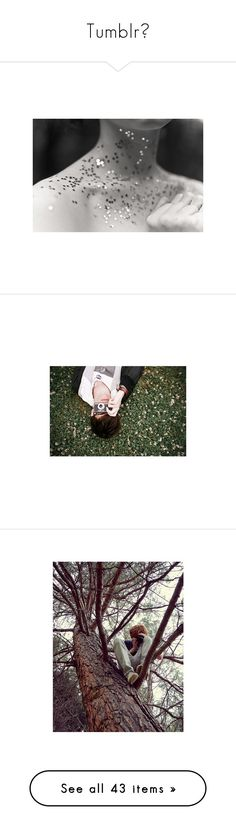 """""""Tumblr?"""" by princesinha-dixon ❤ liked on Polyvore featuring pictures, photos, backgrounds, people, black and white, camera, photo, boys, guys and girls"""