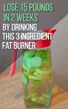 Lose 15 Pounds In 2 Weeks By Drinking This Three Ingredient Fat Burner - Diet And Nutrition Healthy Drinks, Healthy Tips, Healthy Weight, Healthy Foods, Protein Foods, Diabetic Drinks, Healthy Water, Healthy Nutrition, Bebidas Detox