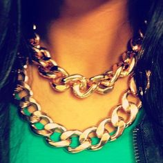 Gold chains are just the way to go. Everyone knows that