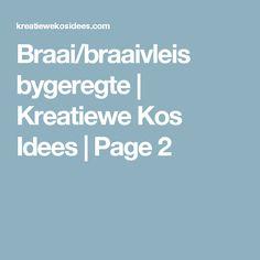 Braai/braaivleis bygeregte | Kreatiewe Kos Idees | Page 2