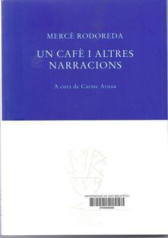 Un cafè i altres narracions / Mercè Rodoreda ; a cura de Carme Arnau