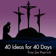 Joe Paprocki will be offering 40 Ideas for 40 Days during Lent. Join us!