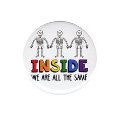 Inside We Are All The Same Button Badge Pin by AlienAndEarthling