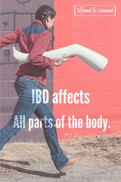 IBD affects many areas of the body, not just the digestive system.