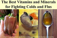 The Best Vitamins and Minerals for Fighting Colds and Flus - Which vitamins and minerals are proven to boost your immune system? What are the best sources?