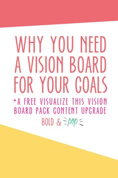 Bold & Pop : Why You Need a Vision Board for Your Goals