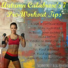 7 Pre-Workout Tips from creator of the 21 Day Fix, Autumn Calabrese! AlissaTarnerCoach.blogspot.com