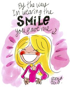 By the way I'm wearing the smile you gave me Blond Amsterdam, Mommy Quotes, Smile Quotes, Funny Quotes, Round Robin, Tarjetas Diy, English Phrases, Cartoon Faces, Girls World