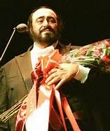 Luciano Pavarotti- There will Never be a tenor like him. He truly was the best. I wish he still was with us. The Best!!
