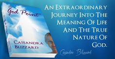 The God Point by World Renowned Psychic Medium Cassandra Blizzard