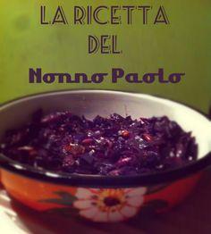 La ricetta del Nonno Paolo: come cucinare il cavolo cappuccio viola ed innamorarsene!