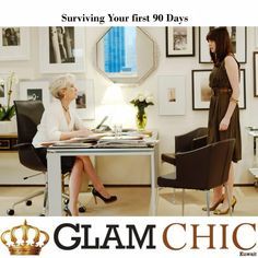 Glamorously Chic: Surviving Your first 90 Days