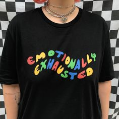 Emotionally Exhausted tee from the shop