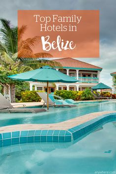 Top Family Hotels in Belize