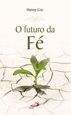 Capa: Dhan de Oliveira (Anderson Daniel)  http://www.paulus.com.br/loja/o-futuro-da-fe_p_4105.html
