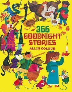''366 Goodnight Stories'' Hamlyn, first published 1963. Esme Eve (Illustrator), Jill Franksen (Illustrator), Gwyneth Mamlok (Illustrator), Porter-G (Illustrator).