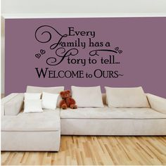 Every family has a story to tell, welcome to ours. - 0186 - Home Decor - Wall Decor - Welcoming - Family. A great wall decal for your home! This decal has several color options and sizes. All wall decals are made after you order your product. They are cut on vinyl made for interior walls only. Mostly installed on clean smooth walls but can also be installed on semi textured or tile walls as well. Be sure if applying to a textured wall to heat up the the decal with a heat gun or hair dryer...