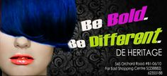 At De Heritage, Be Bold. Be Different. Be Beautiful!   Call 6235 5188 and make an appointment now!   Visit De Heritage at 545 Orchard Road #B1-06/10 Far East Shopping Centre S(238882).