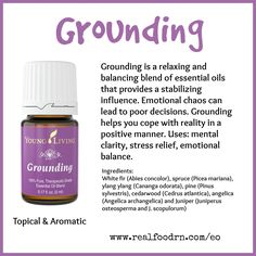Grounding Essential Oil. It helps you cope with reality in a positive manner. #grounding #essentialoils