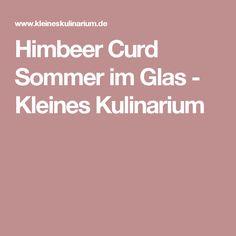 Himbeer Curd  Sommer im Glas - Kleines Kulinarium