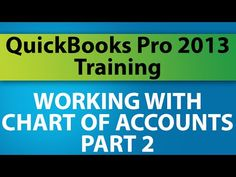 QuickBooks Pro 2013 Tutorial: Working with the Chart of Accounts - Part 2 - YouTube