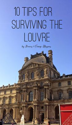 10 Tips for Surviving the Louvre - Guide to the Louvre Museum Paris