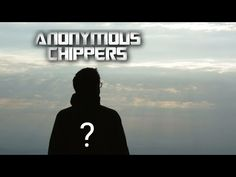 Everyone Needs To Know..The Anonymous Chippers Are Here 2018 - YouTube