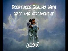 Scriptures Dealing With Grief Or Bereavement (Audio)