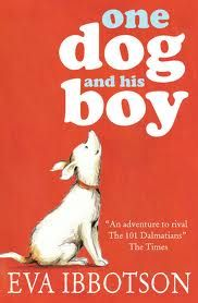 One Dog and his Boy by Eva Ibbotson in paperback.