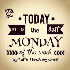 Today will be the best Monday! Inspirational Monday quotes to be happy. Tap to see more inspirational & motivational quotes! Monday Morning Motivation, Monday Morning Quotes, Monday Humor Quotes, Monday Motivation Quotes, Work Quotes, Life Quotes, Monday Sayings, Journal Quotes, Daily Quotes