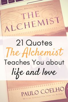 21 Quotes From The Alchemist That Teaches You About Life and Love - PutTheKettleOn.ca