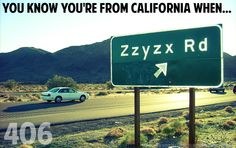 :D { You know you're from California when... }